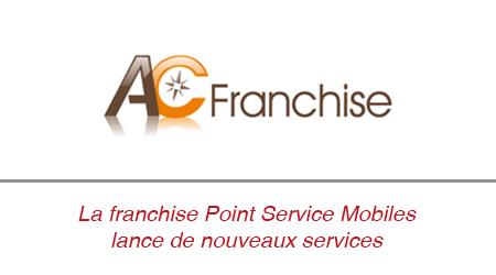 La franchise Point Service Mobiles lance de nouveaux services