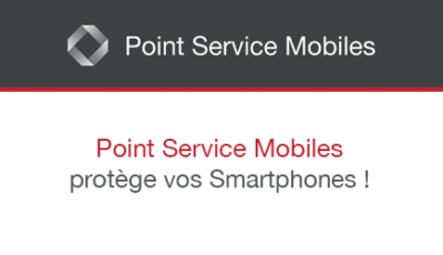 Point Service Mobiles protège vos Smartphones !